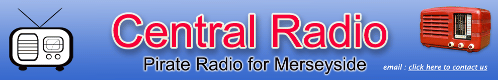 Central Radio - Pirate Radio for Merseyside